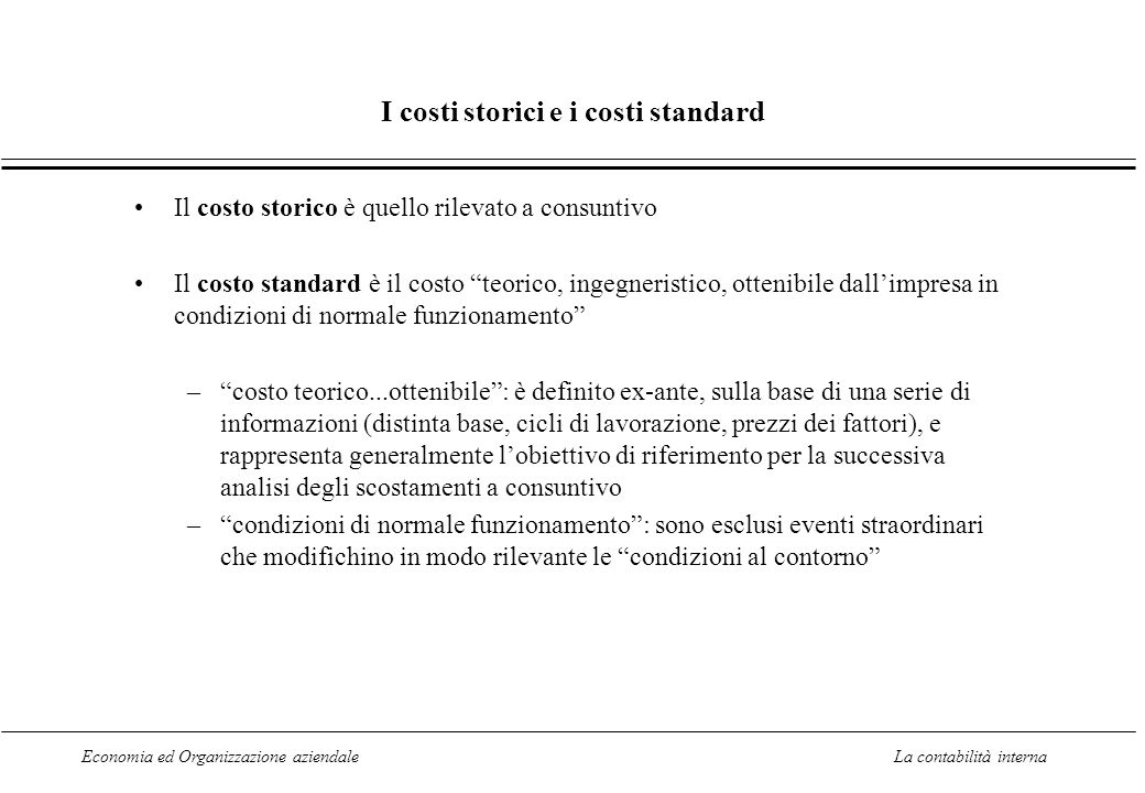 I costi storici e i costi standard