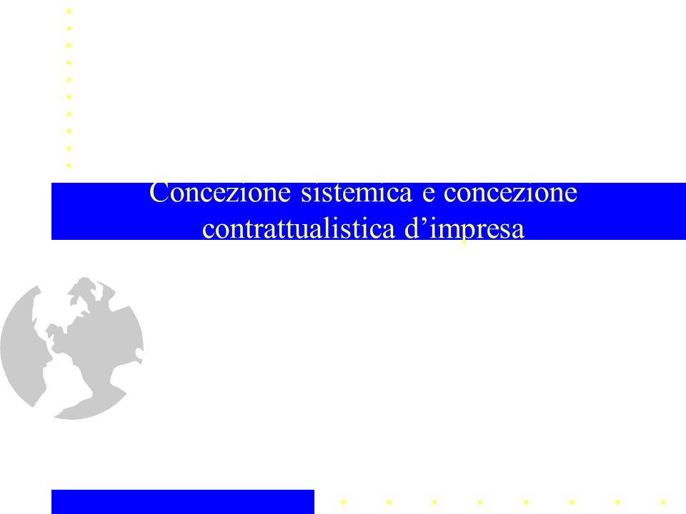 Concezione sistemica e concezione contrattualistica d'impresa