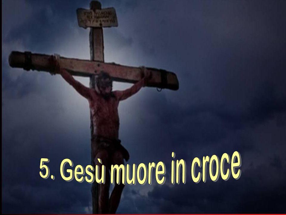 5. Gesù muore in croce