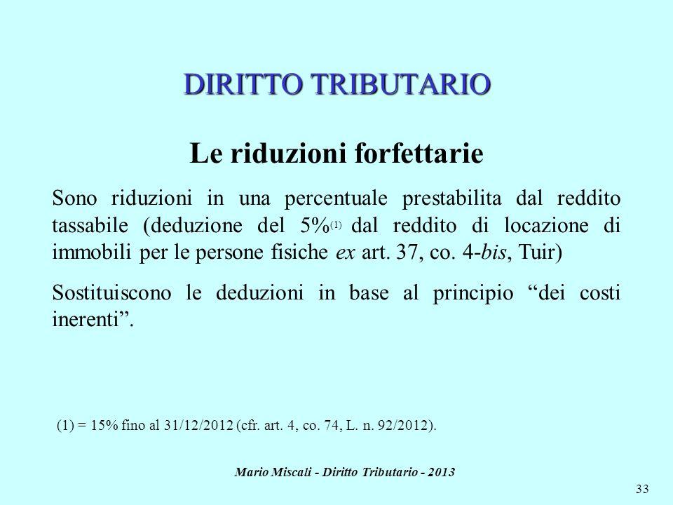 Le riduzioni forfettarie Mario Miscali - Diritto Tributario - 2013