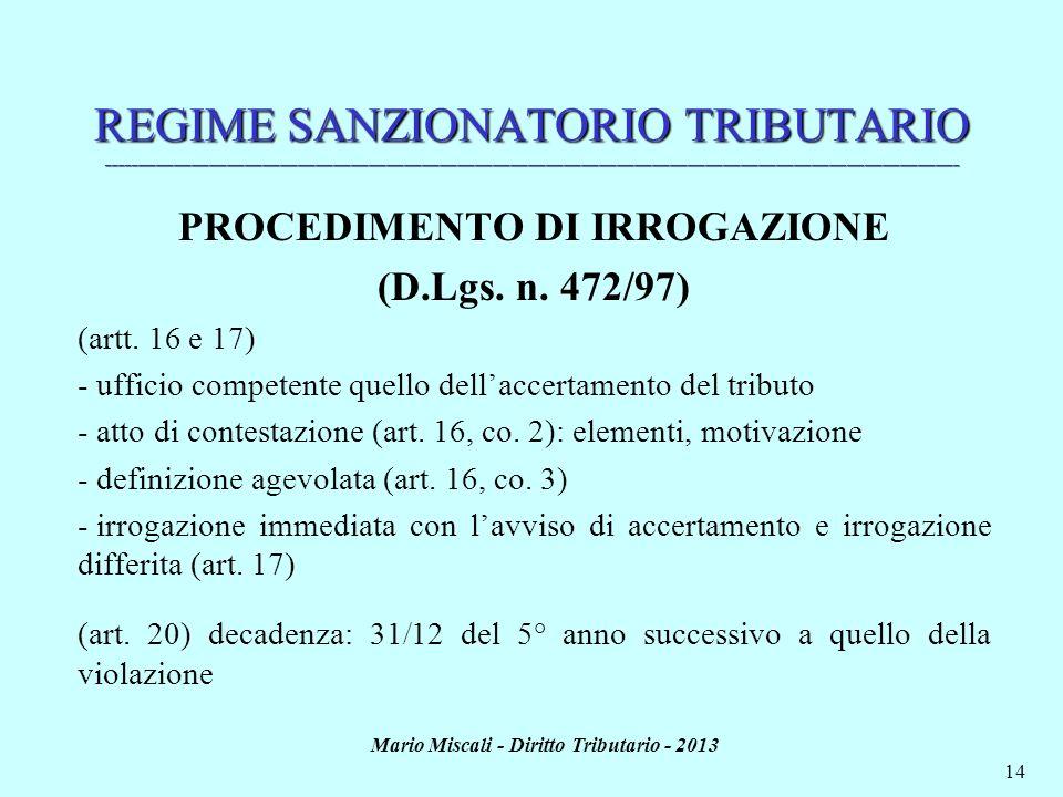 PROCEDIMENTO DI IRROGAZIONE Mario Miscali - Diritto Tributario - 2013