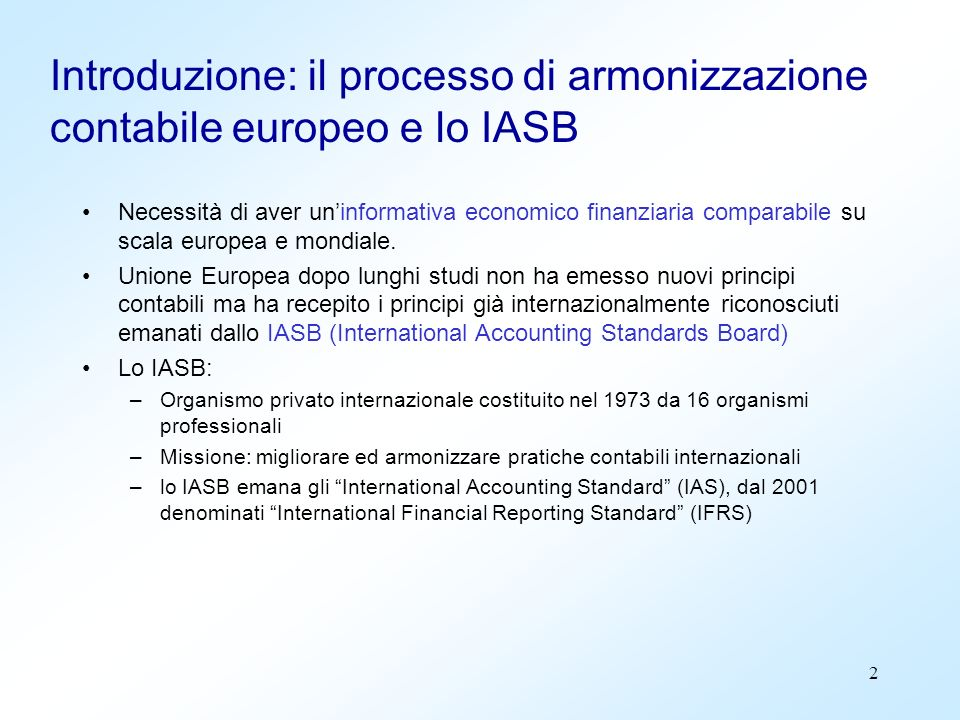 Introduzione: il processo di armonizzazione contabile europeo e lo IASB
