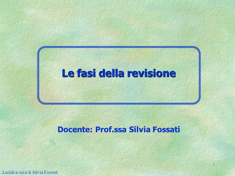 Le fasi della revisione Docente: Prof.ssa Silvia Fossati