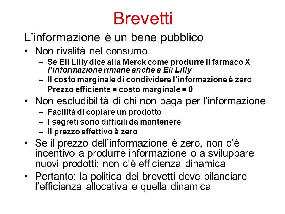 Brevetti L'informazione è un bene pubblico Non rivalità nel consumo