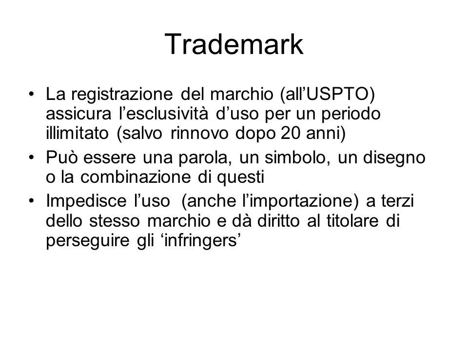 Trademark La registrazione del marchio (all'USPTO) assicura l'esclusività d'uso per un periodo illimitato (salvo rinnovo dopo 20 anni)