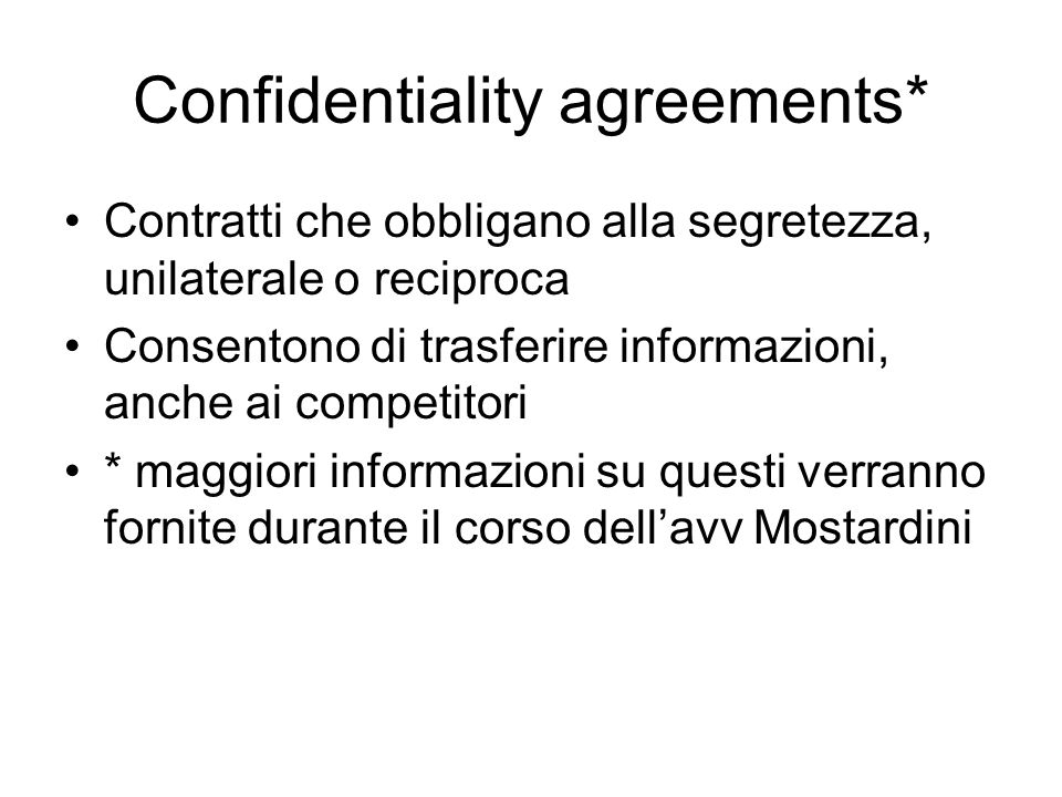 Confidentiality agreements*