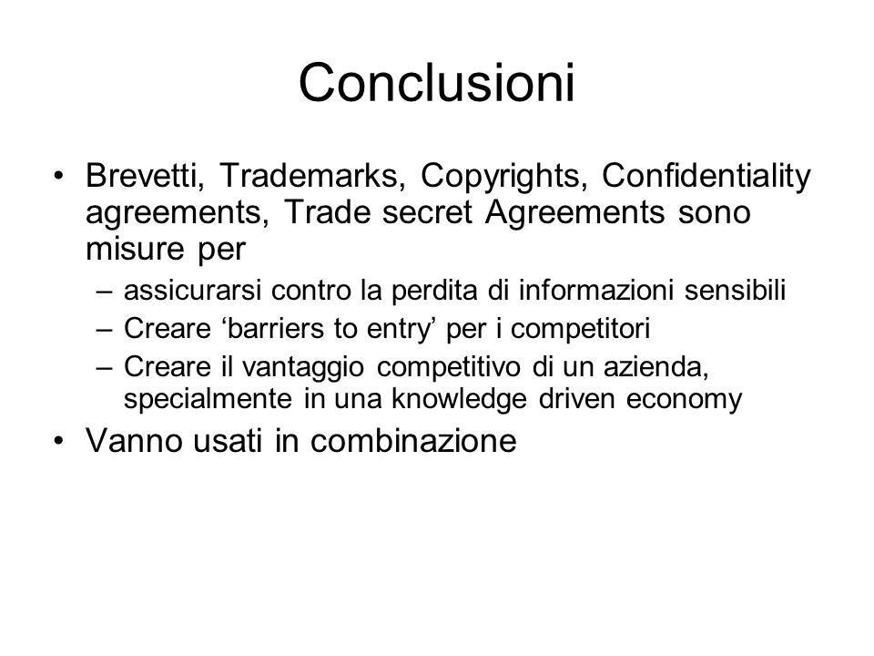 Conclusioni Brevetti, Trademarks, Copyrights, Confidentiality agreements, Trade secret Agreements sono misure per.