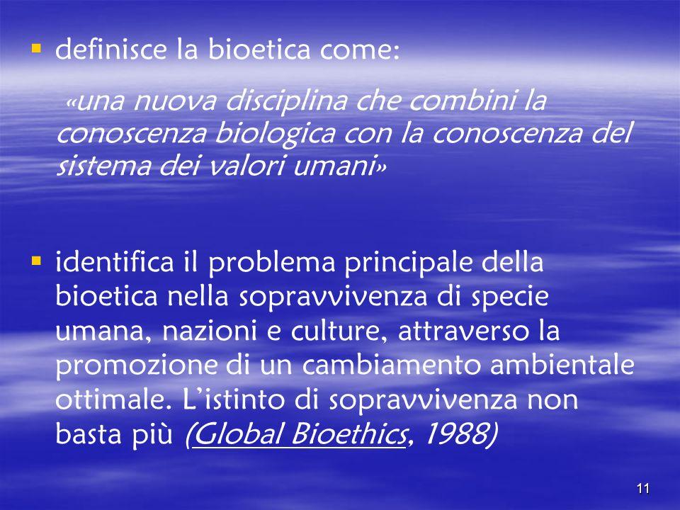 definisce la bioetica come: