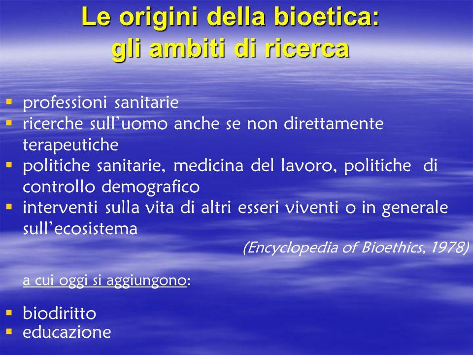 Le origini della bioetica: gli ambiti di ricerca