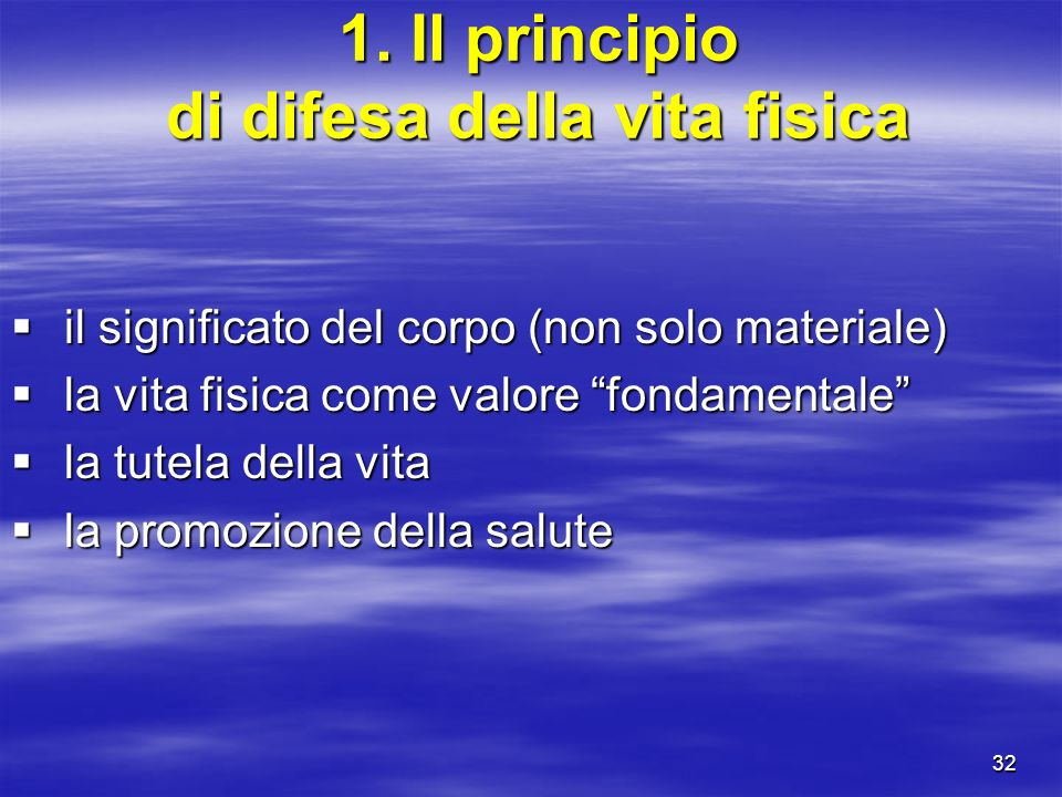 1. Il principio di difesa della vita fisica