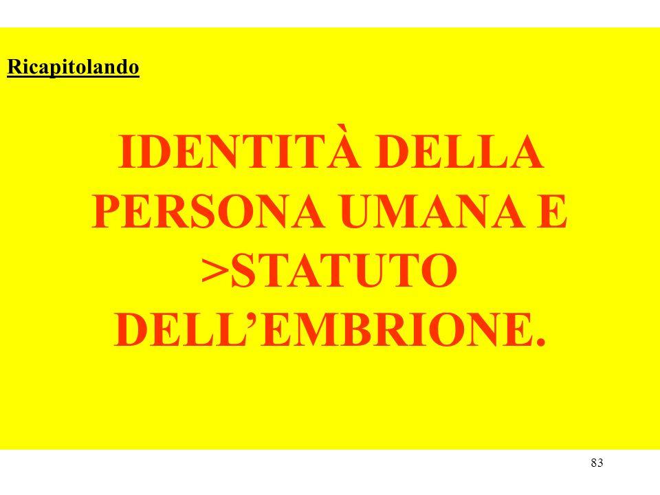 IDENTITÀ DELLA PERSONA UMANA E >STATUTO DELL'EMBRIONE.