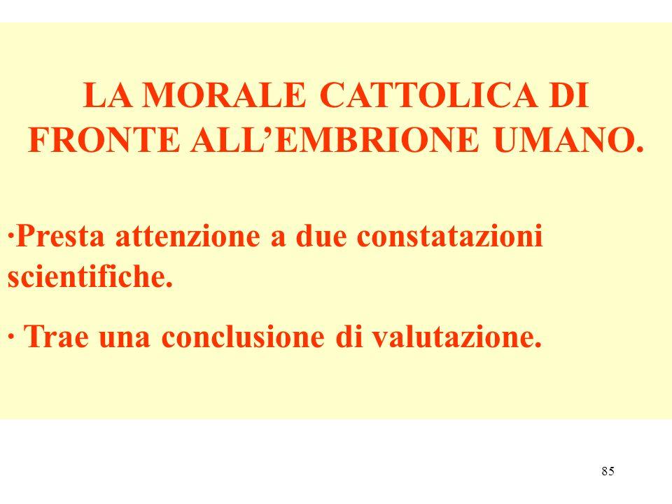 LA MORALE CATTOLICA DI FRONTE ALL'EMBRIONE UMANO.