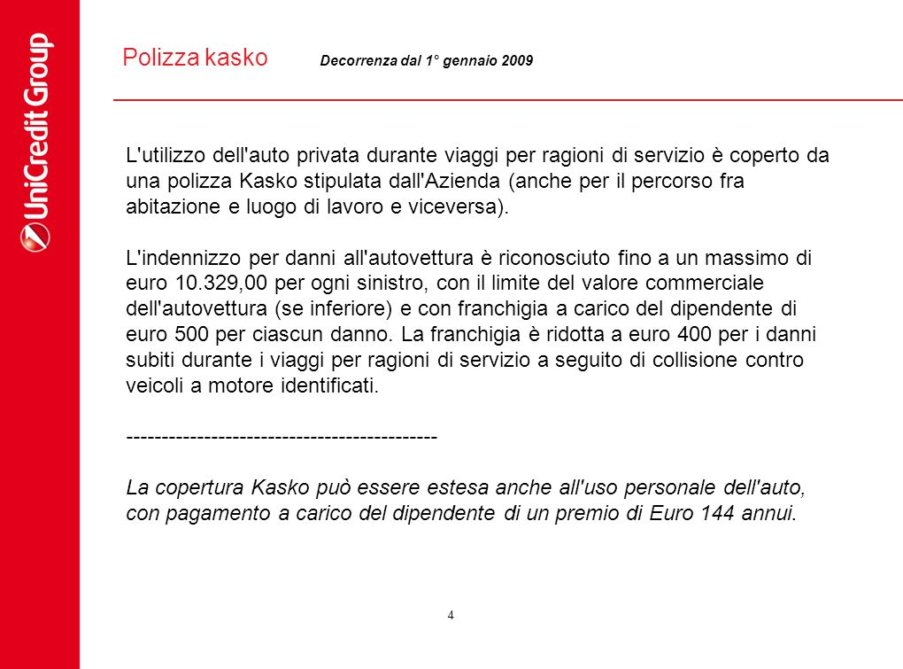 Polizza kasko Decorrenza dal 1° gennaio 2009.