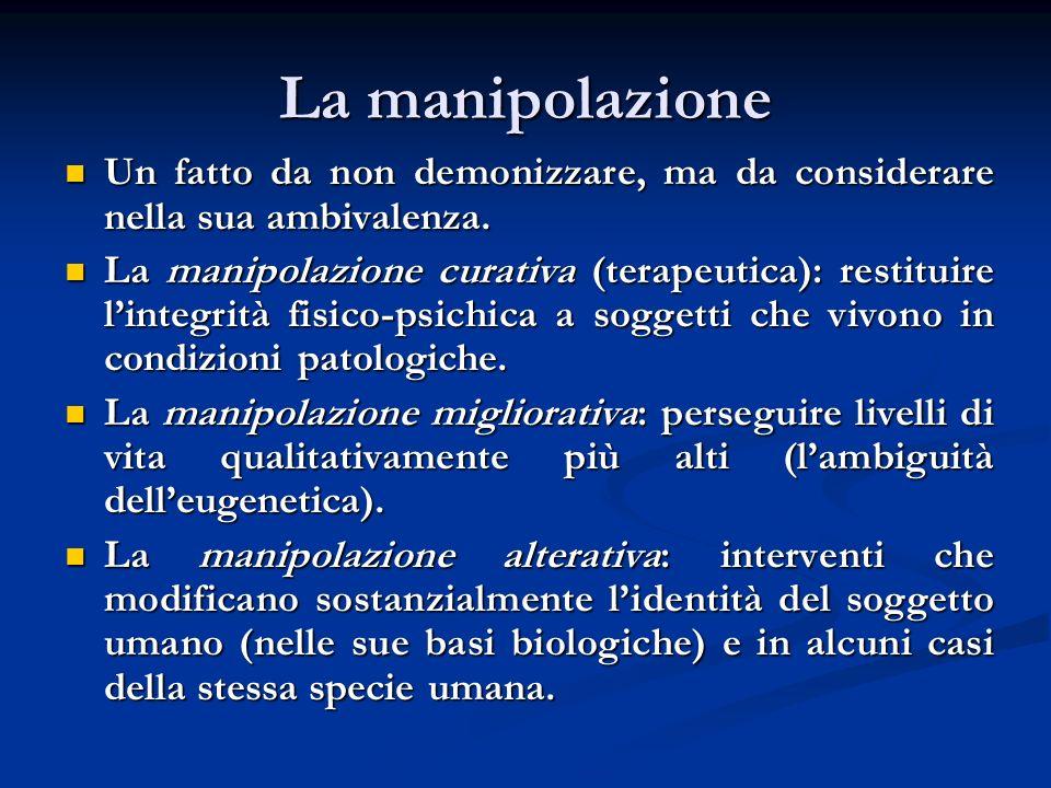 La manipolazione Un fatto da non demonizzare, ma da considerare nella sua ambivalenza.