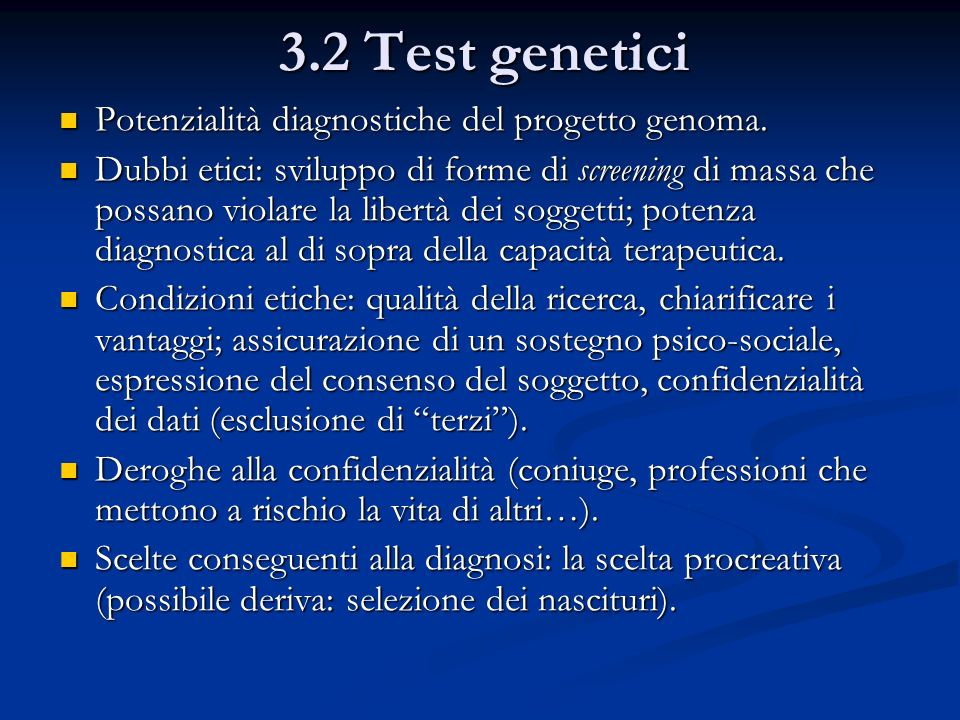 3.2 Test genetici Potenzialità diagnostiche del progetto genoma.