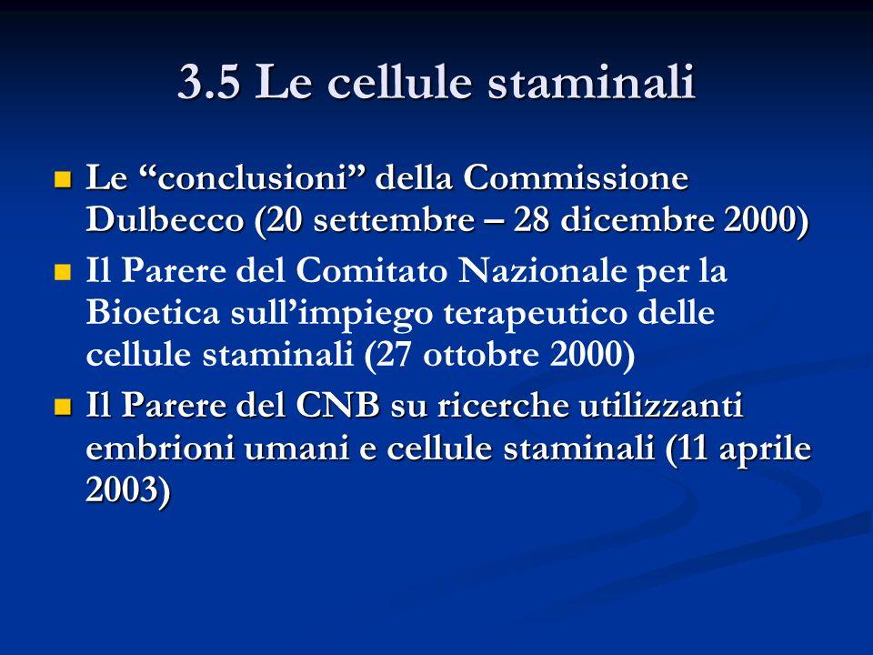 3.5 Le cellule staminali Le conclusioni della Commissione Dulbecco (20 settembre – 28 dicembre 2000)