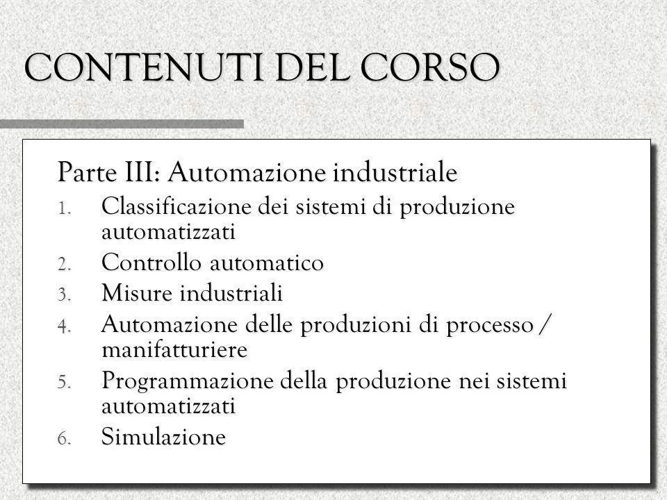 CONTENUTI DEL CORSO Parte III: Automazione industriale