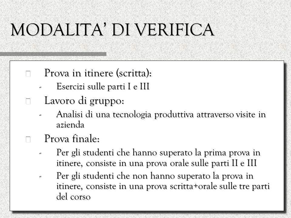 MODALITA' DI VERIFICA Prova in itinere (scritta): Lavoro di gruppo: