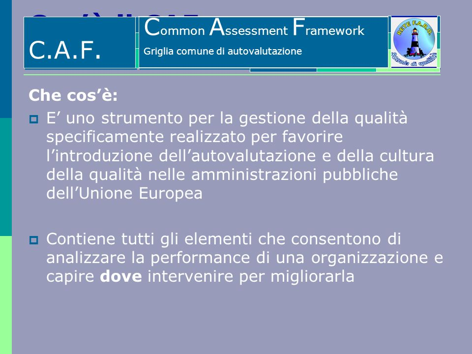 Cos'è il CAF C.A.F. Common Assessment Framework Che cos'è: