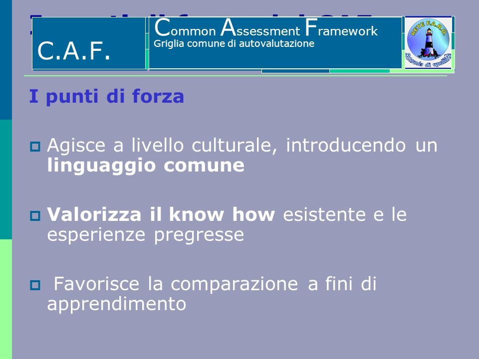 I punti di forza del CAF C.A.F. Common Assessment Framework