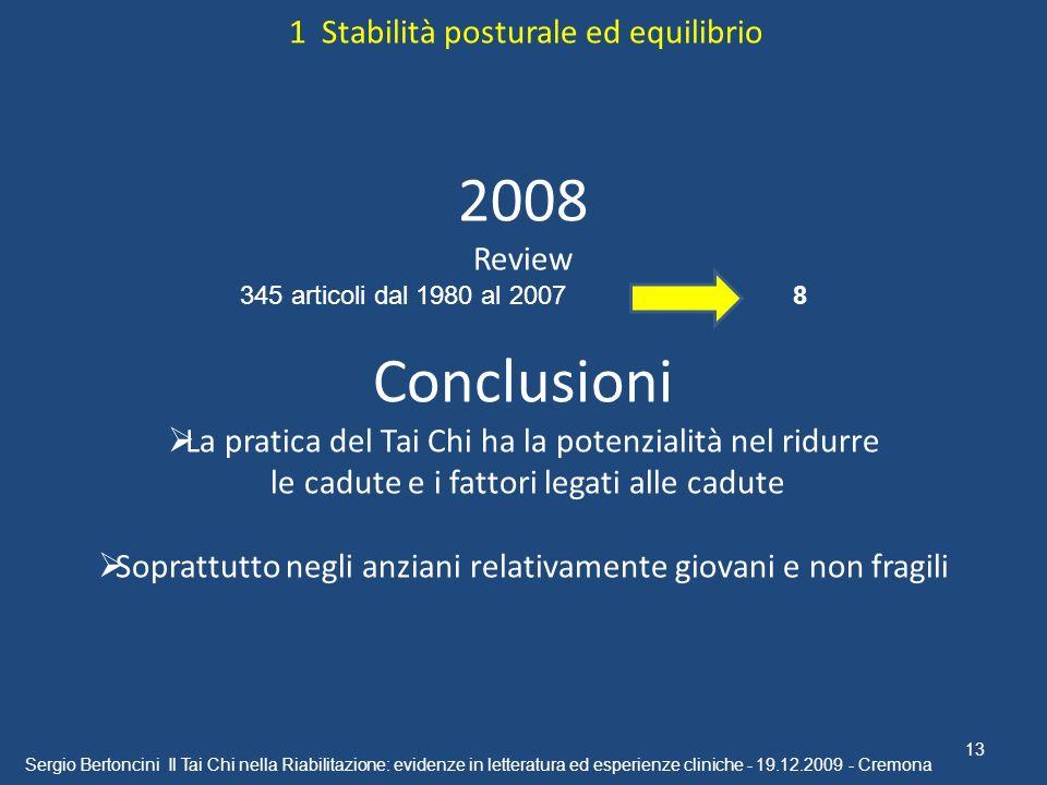 2008 Conclusioni 1 Stabilità posturale ed equilibrio Review