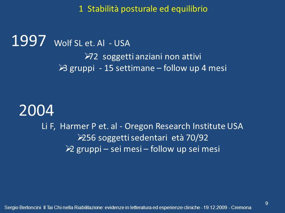 1997 Wolf SL et. Al - USA 2004 1 Stabilità posturale ed equilibrio