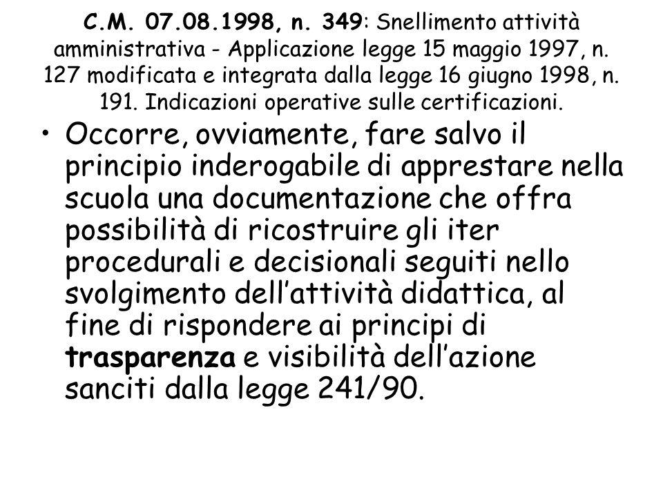 C.M. 07.08.1998, n. 349: Snellimento attività amministrativa - Applicazione legge 15 maggio 1997, n. 127 modificata e integrata dalla legge 16 giugno 1998, n. 191. Indicazioni operative sulle certificazioni.