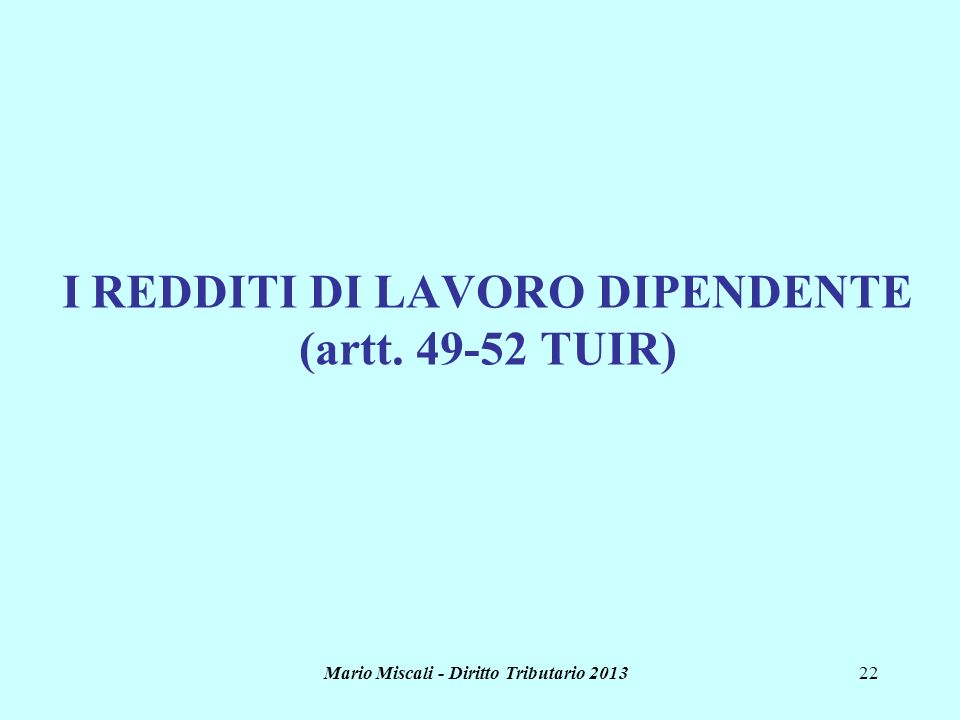 I REDDITI DI LAVORO DIPENDENTE (artt. 49-52 TUIR)