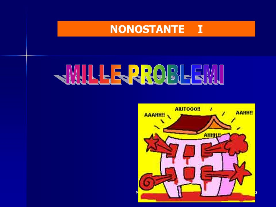 NONOSTANTE I MILLE PROBLEMI Mirella Pezzini