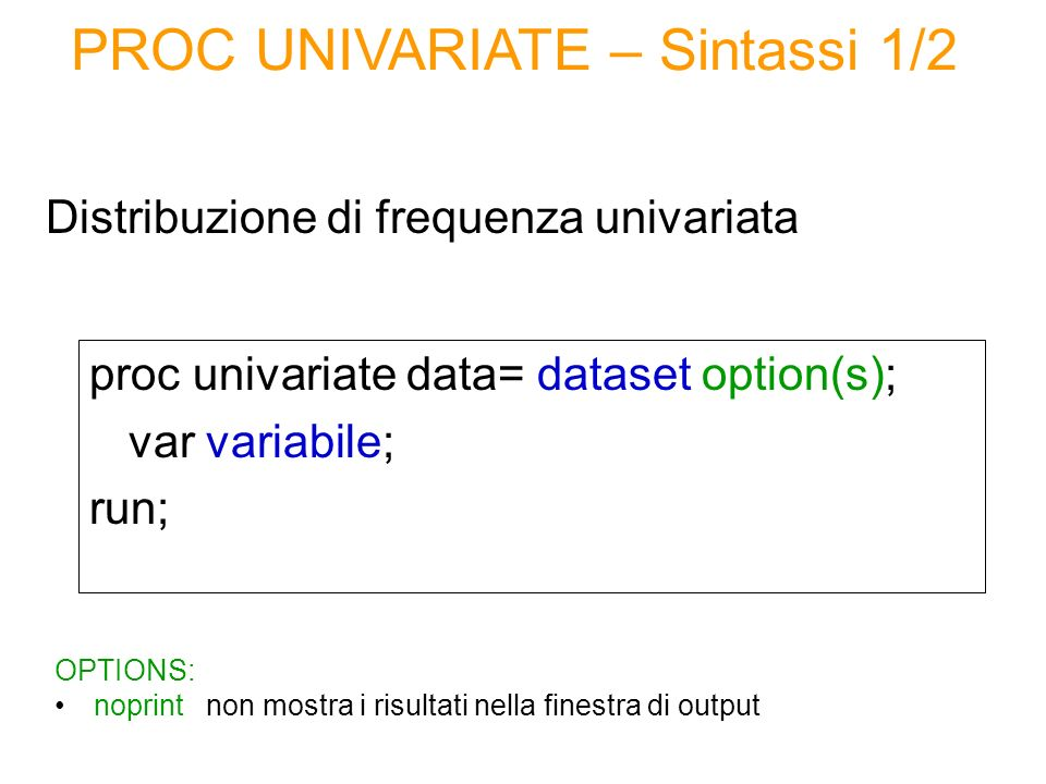 PROC UNIVARIATE – Sintassi 1/2