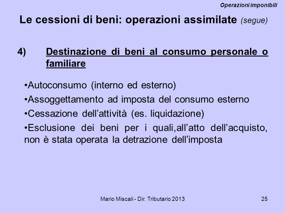 4) Destinazione di beni al consumo personale o familiare