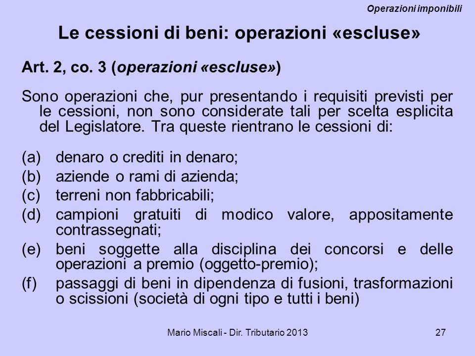 Operazioni imponibili Le cessioni di beni: operazioni «escluse»