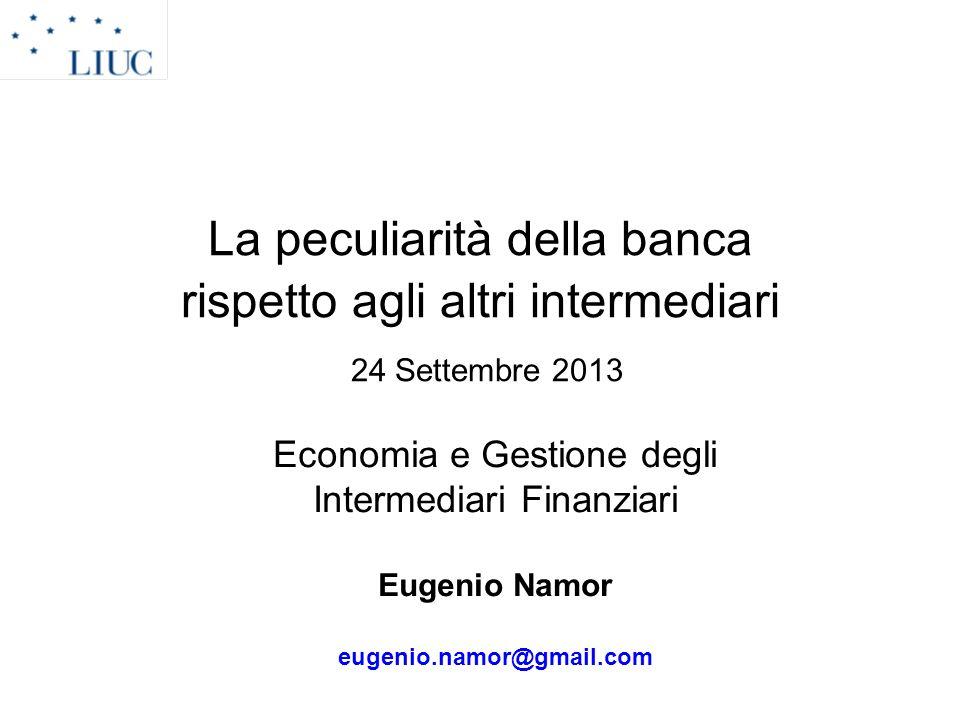 La peculiarità della banca rispetto agli altri intermediari 24 Settembre 2013