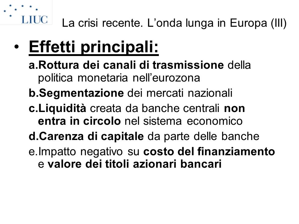 La crisi recente. L'onda lunga in Europa (III)