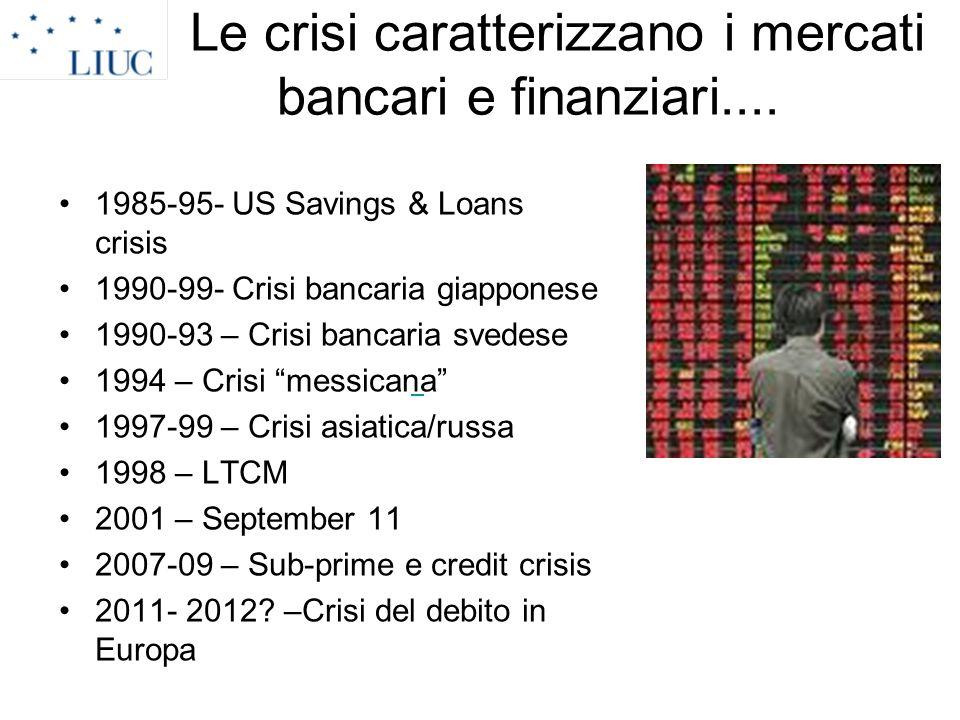 Le crisi caratterizzano i mercati bancari e finanziari....