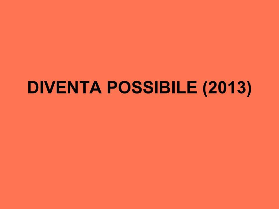 DIVENTA POSSIBILE (2013)