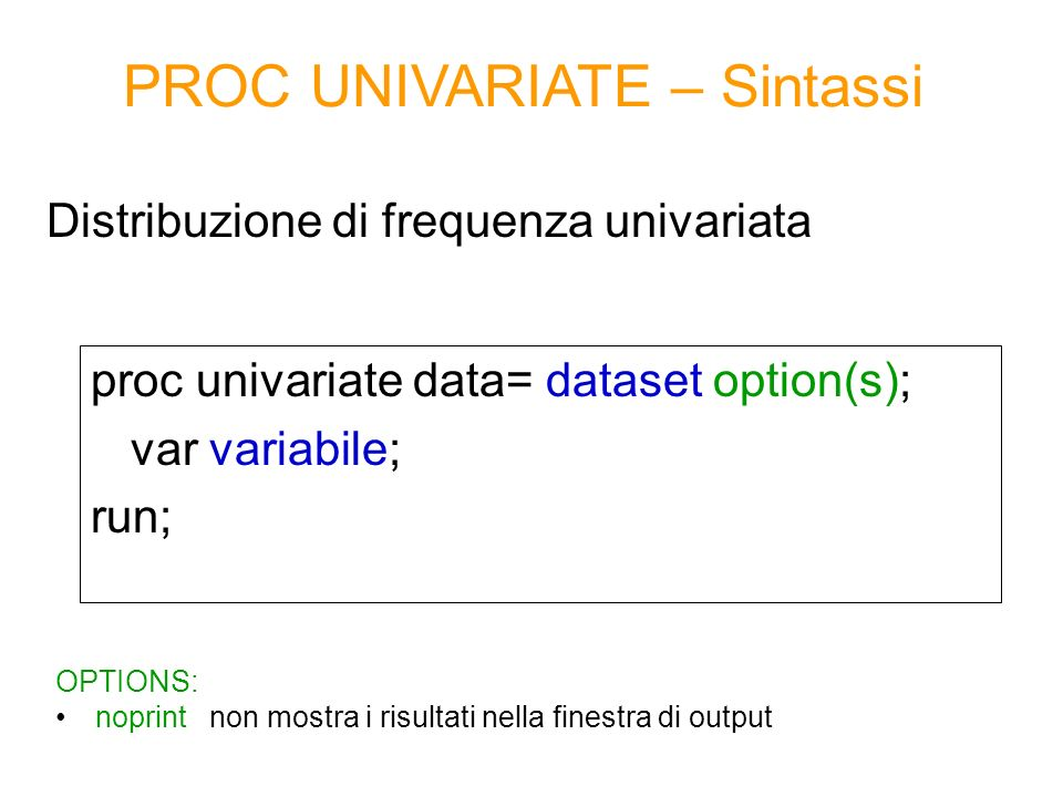 PROC UNIVARIATE – Sintassi