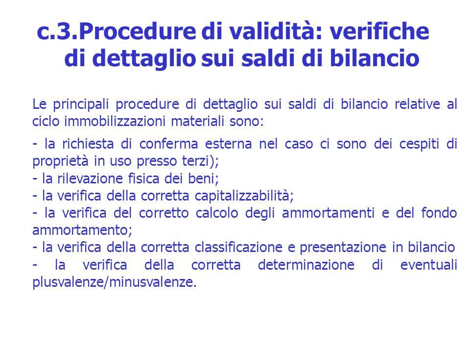 c.3.Procedure di validità: verifiche di dettaglio sui saldi di bilancio