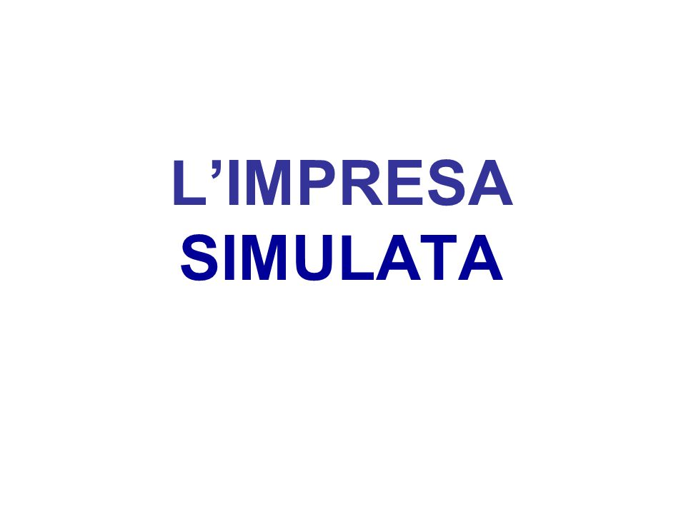 L'IMPRESA SIMULATA