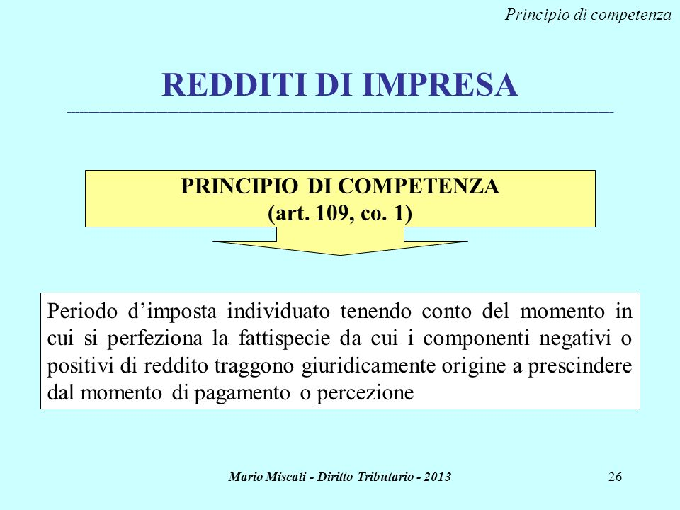 PRINCIPIO DI COMPETENZA Mario Miscali - Diritto Tributario - 2013