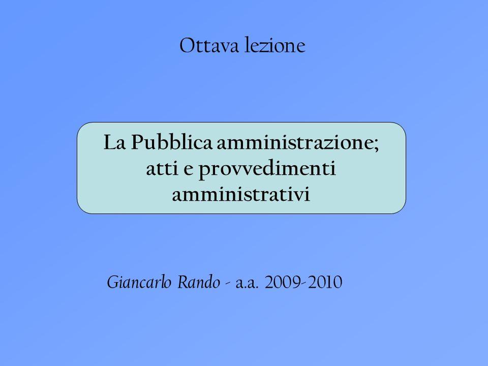 La Pubblica amministrazione; atti e provvedimenti amministrativi