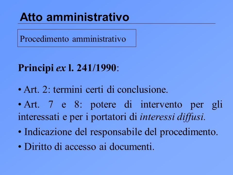 Atto amministrativo Principi ex l. 241/1990: