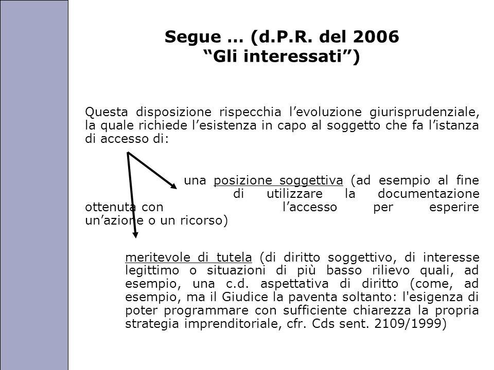 Segue … (d.P.R. del 2006 Gli interessati )