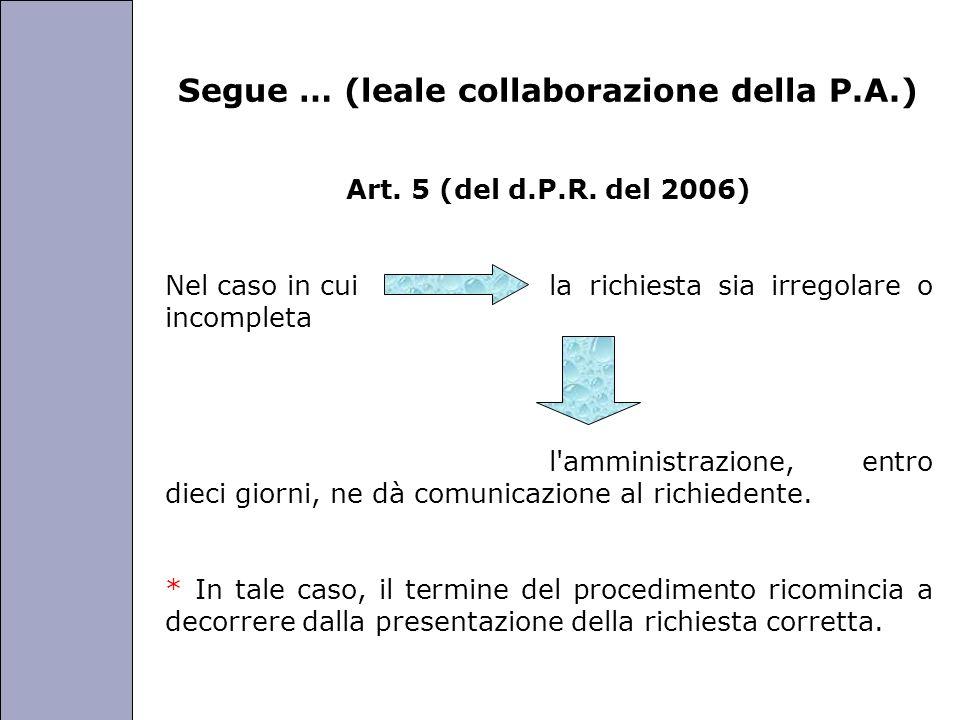 Segue … (leale collaborazione della P.A.)