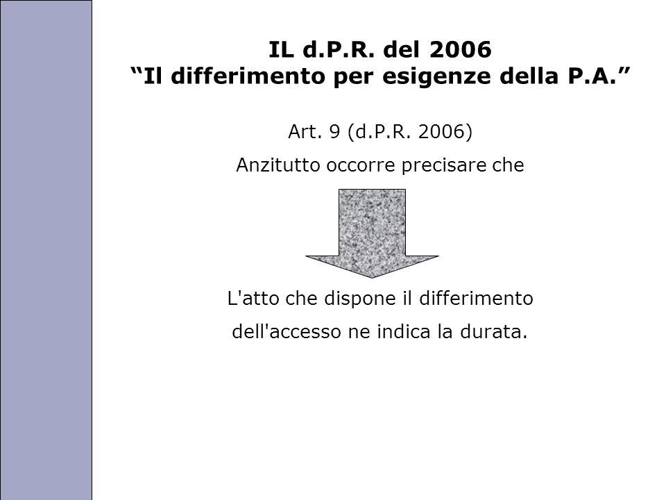 IL d.P.R. del 2006 Il differimento per esigenze della P.A.