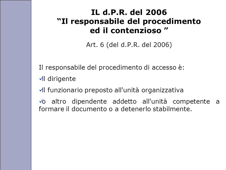 IL d.P.R. del 2006 Il responsabile del procedimento ed il contenzioso