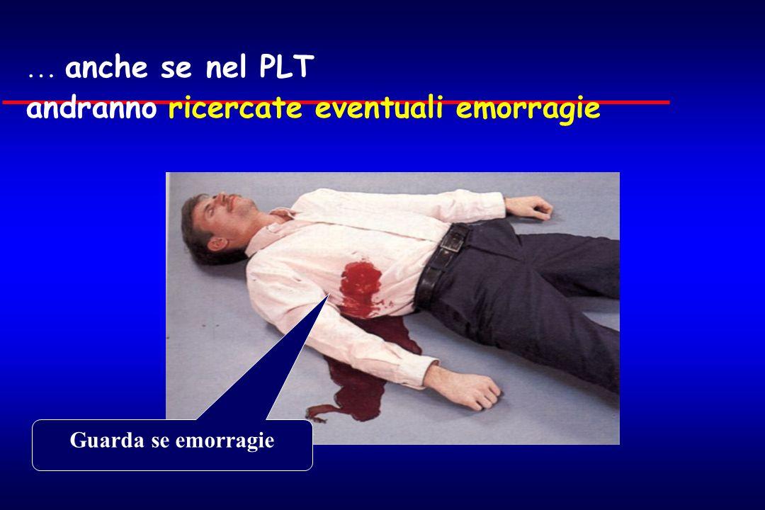 … anche se nel PLT andranno ricercate eventuali emorragie