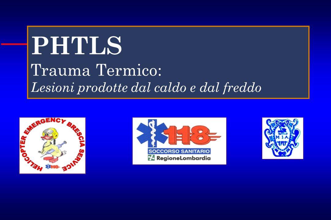 PHTLS Trauma Termico: Lesioni prodotte dal caldo e dal freddo