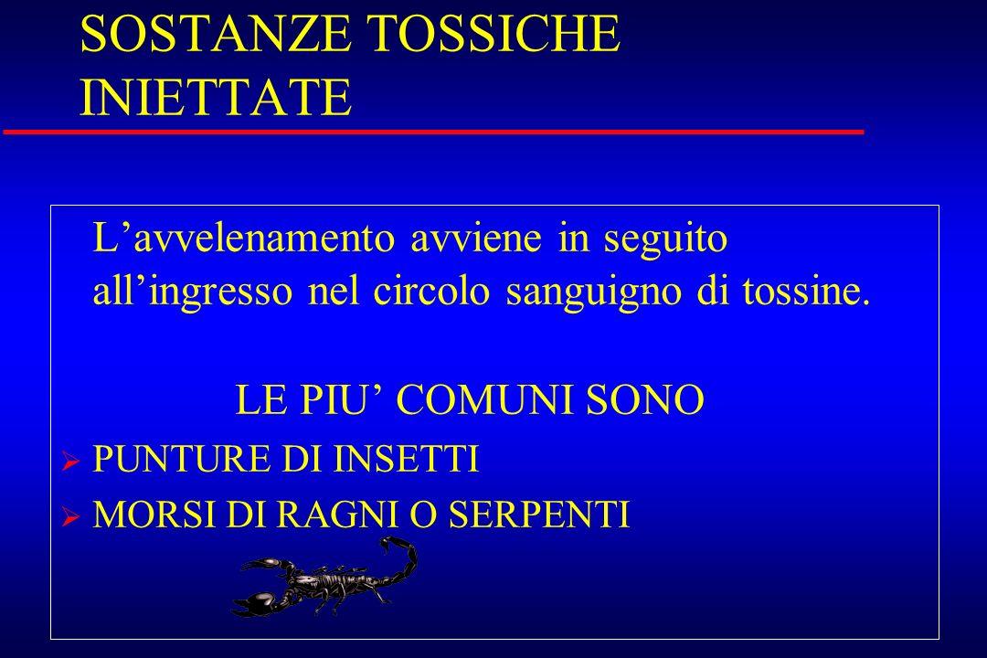 SOSTANZE TOSSICHE INIETTATE