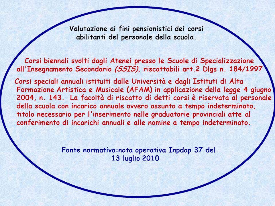 Fonte normativa:nota operativa Inpdap 37 del 13 luglio 2010